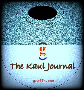 The Kaul Journal © The Gappuccino ~ gcaffe.com