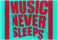 Music Never Sleeps