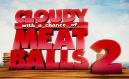 Cloudy With The Chance Of Meatballs 2